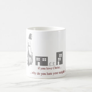 Love Thy Neighbor Mug