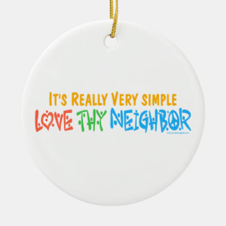 Love Thy Neighbor Double-Sided Ceramic Round Christmas Ornament