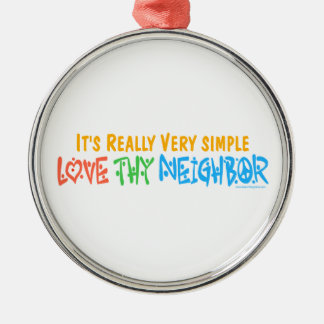 Love Thy Neighbor Round Metal Christmas Ornament