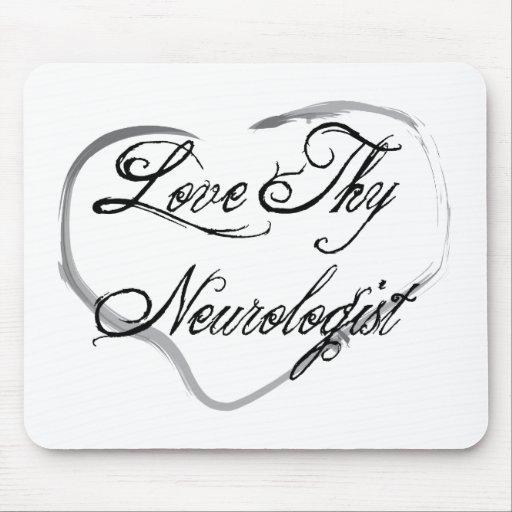 Love Thy Neurologist Mouse Pad