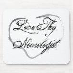 Love Thy Neurologist Mousepads