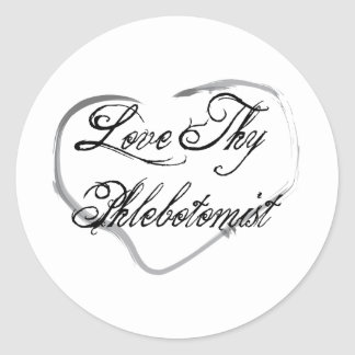 Love Thy Phlebotomist Classic Round Sticker