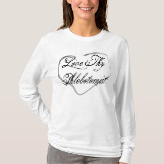 Love Thy Phlebotomist T-Shirt