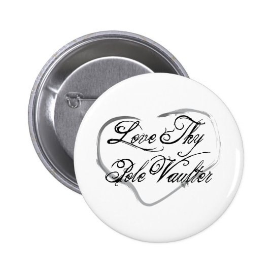 Love Thy Pole Vaulter Pinback Button