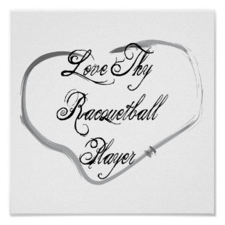 Love Thy Racquetball Player Poster
