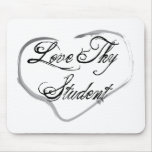 Love Thy Student Mouse Pad