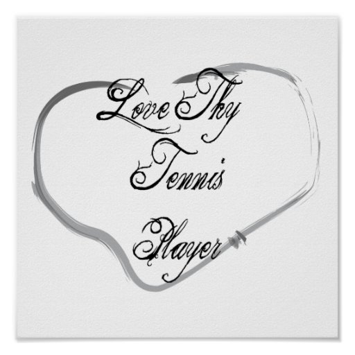 Love Thy Tennis Player Poster