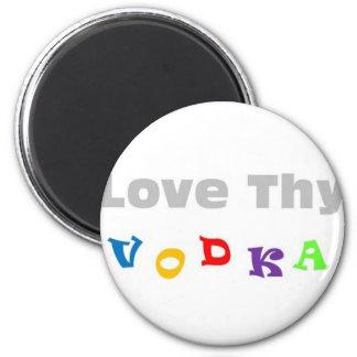 Love Thy Vodka 2 Inch Round Magnet