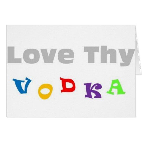 Love Thy Vodka Card
