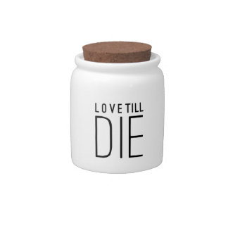 Love Till Die Typographic Quote Candy Jar