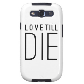 Love Till Die Typographic Quote Galaxy S3 Cover