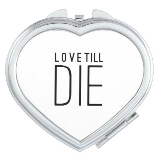 Love Till Die Typographic Quote Mirror For Makeup