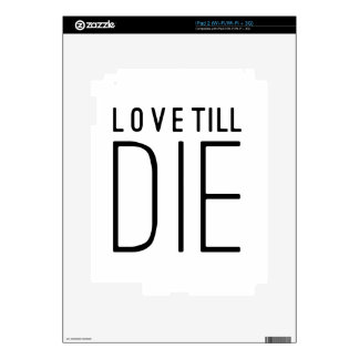 Love Till Die Typographic Quote Skins For iPad 2