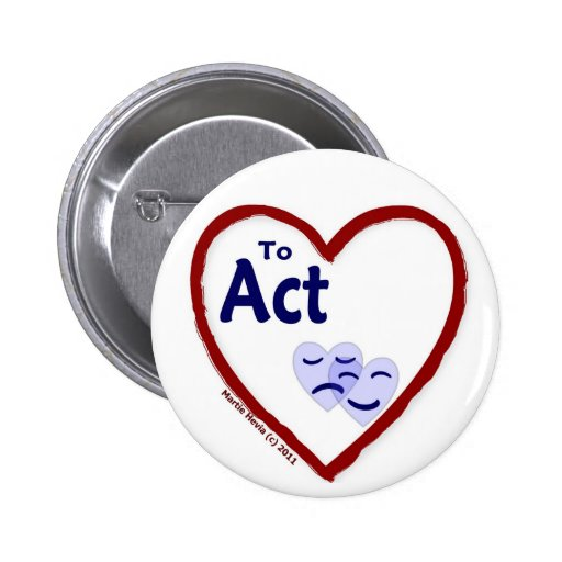 Love to Act Pinback Button