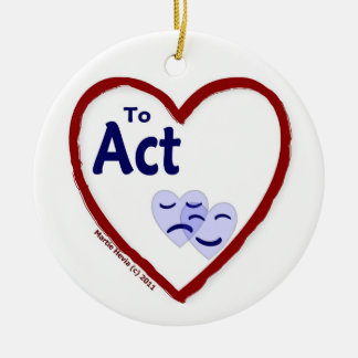 Love to Act Ceramic Ornament
