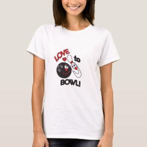 Love to Bowl Bowling Pin and Ball T-Shirt