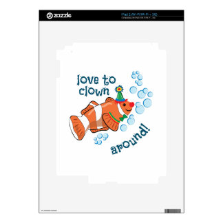 Love To Clown Around! Skin For The iPad 2
