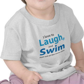 Love to Laugh and Swim Tee Shirt