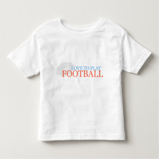 Love to play football toddler t-shirt