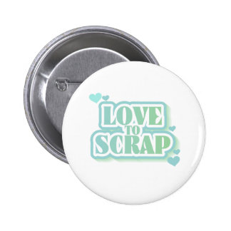 Love to Scrap Pinback Buttons