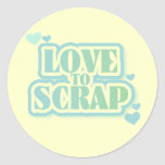 Love to Scrap Tshirts and Gifts Round Sticker