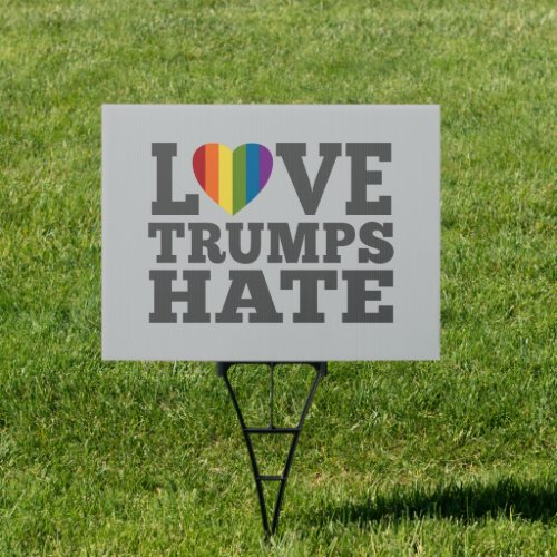Love Trumps Hate _ Anti Donald Trump Sign