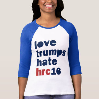 Love Trumps Hate Hillary 16 Womens Rally Shirt