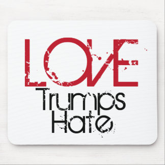Love Trumps Hate Mouse Pad