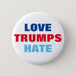 "Love Trumps Hate Pinback Button<br><div class=""desc"">Love Trumps Hate</div>"