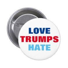 Love Trumps Hate Pinback Button at Zazzle