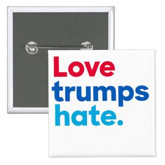 Love trumps hate. pinback button