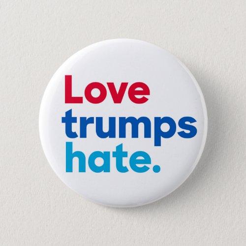 Love trumps hate round button