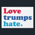 "Love Trumps Hate Sign<br><div class=""desc"">Love Trumps Hate</div>"