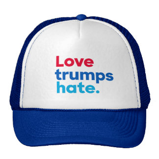 Love trumps hate. trucker hat