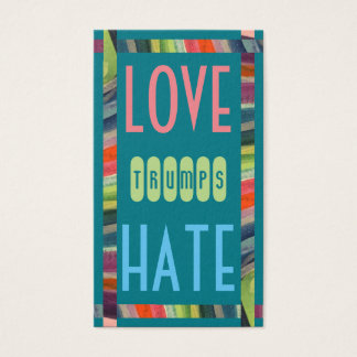 LOVE trumps HATE XXI Business Card