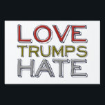 "Love Trumps Hate Yard Sign<br><div class=""desc"">For year round.</div>"