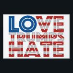 "Love Trumps Hate Yard Sign<br><div class=""desc"">Show the Love.</div>"
