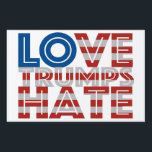 "Love Trumps Hate Yard Sign<br><div class=""desc"">Show the Love.</div>"