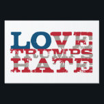 "Love Trumps Hate Yard Sign<br><div class=""desc"">Its a cool graphic. People will dig it.</div>"