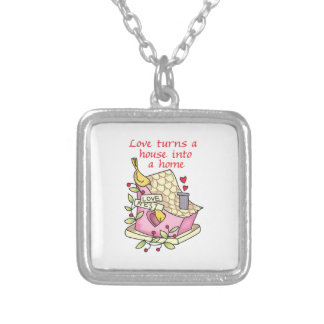 Love Turns A House Into A Home Custom Necklace