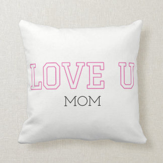 Love U Mom- Happy Mothers Day Pillow