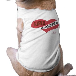 Love Unconditional Dog T-Shirt