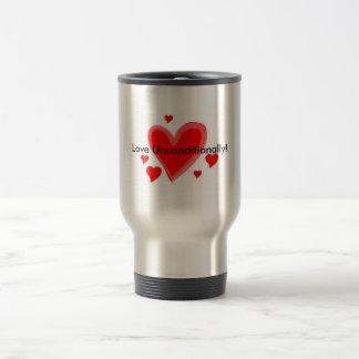 Love Unconditionally 15 Oz Stainless Steel Travel Mug