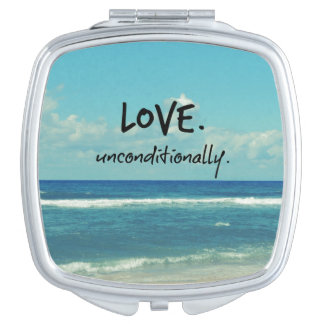 Love Unconditionally Quote Affirmation Compact Mirror