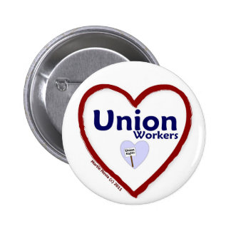 Love Union Workers Pinback Button