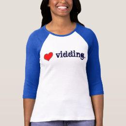 Love Vidding Shirt