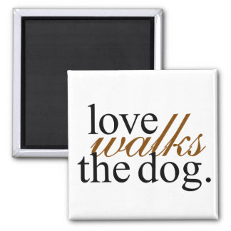 LOVE WALKS THE DOG MAGNET