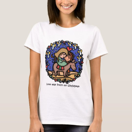 Love was born.Jesus came.Angels sang.Mary Joseph T-Shirt