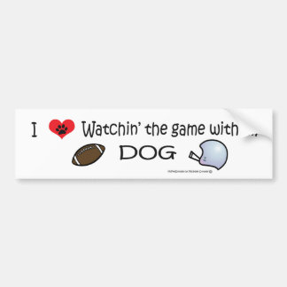 love watching the game with my dog bumper sticker