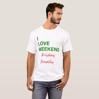 Love  weekend T-Shirt